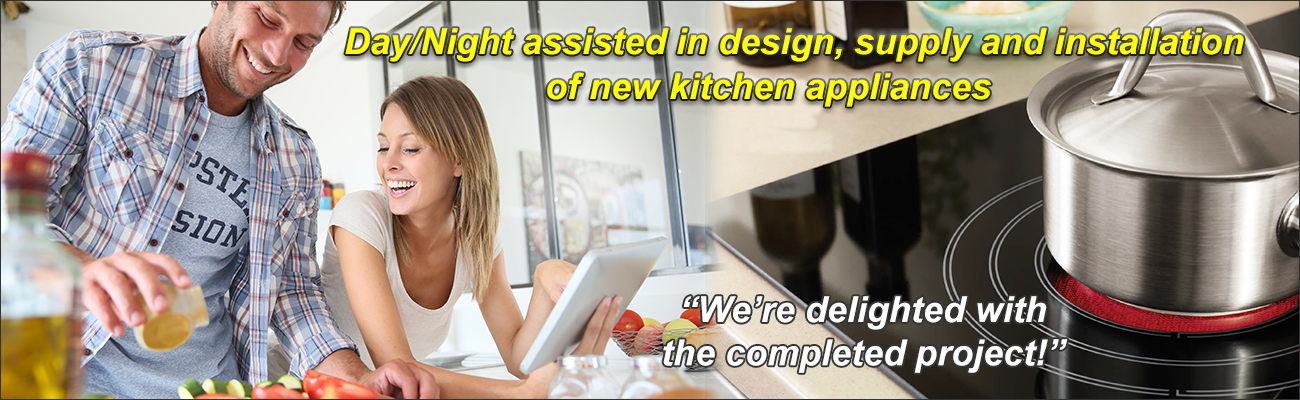 Day Night assists in design, supply and installation of new kitchen appliances