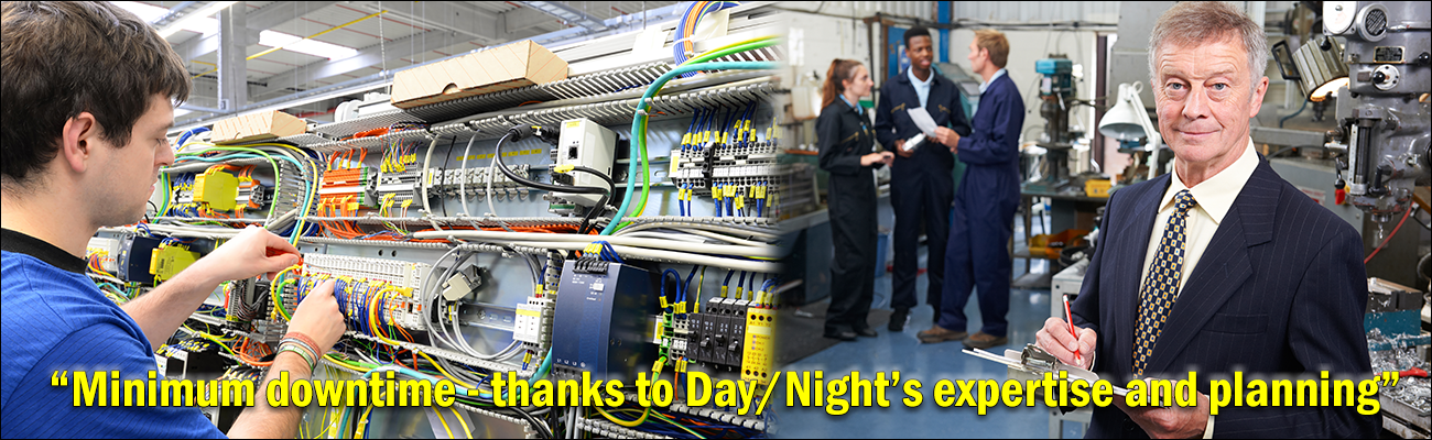 Day Night's expertise and planning results in minimum downtime